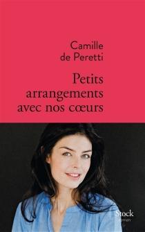 Petits arrangements avec nos coeurs - Camille dePeretti