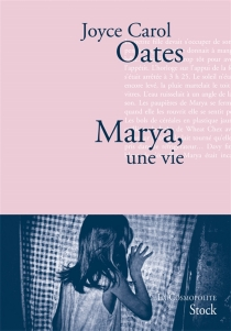 Marya, une vie - Joyce CarolOates