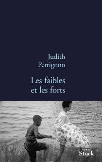 Les faibles et les forts - JudithPerrignon