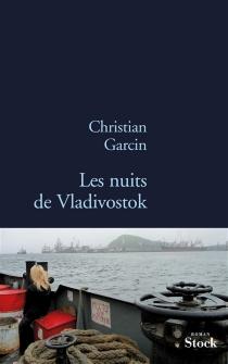 Les nuits de Vladivostok - ChristianGarcin