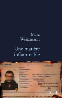 Une matière inflammable - MarcWeitzmann