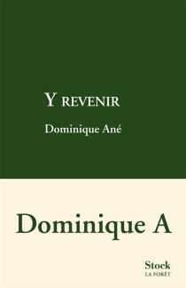 Y revenir - DominiqueAné