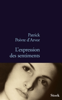 L'expression des sentiments - PatrickPoivre d'Arvor
