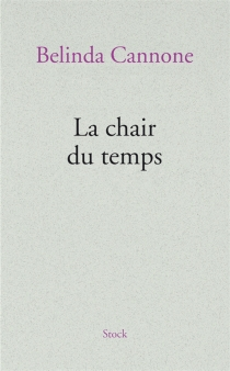 La chair du temps - Belinda Cannone
