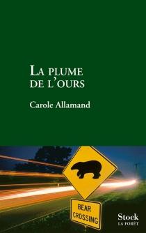 La plume de l'ours - CaroleAllamand
