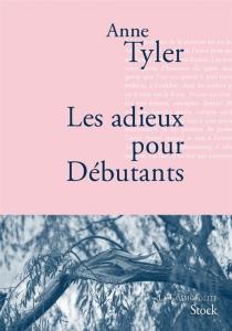 Les adieux pour débutants - AnneTyler