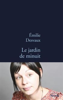 Le jardin de minuit - EmilieDesvaux