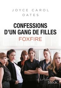 Confessions d'un gang de filles : Foxfire - Joyce CarolOates