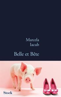 Belle et bête - MarcelaIacub