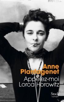 Appelez-moi Lorca Horowitz - AnnePlantagenet