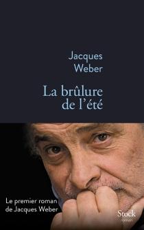 La brûlure de l'été - JacquesWeber