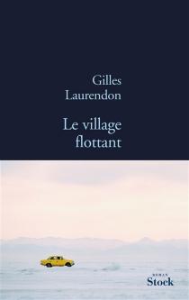 Le village flottant - GillesLaurendon