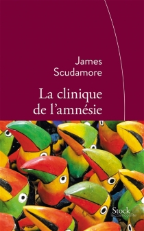 La clinique de l'amnésie - James Scudamore