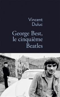 Le cinquième Beatles - VincentDuluc