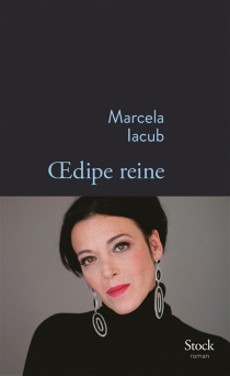 Oedipe reine - MarcelaIacub