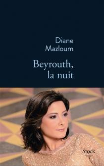Beyrouth, la nuit - DianeMazloum