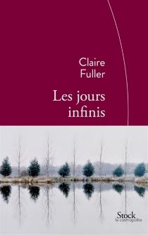 Les jours infinis - ClaireFuller