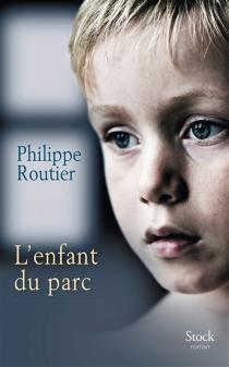 L'enfant du parc - PhilippeRoutier