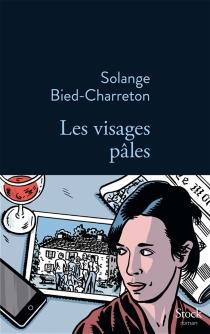 Les visages pâles - SolangeBied-Charreton