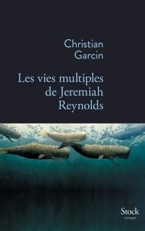 Les vies multiples de Jeremiah Reynolds - ChristianGarcin