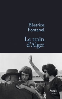 Le train d'Alger - BéatriceFontanel
