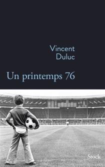 Un printemps 76 - VincentDuluc