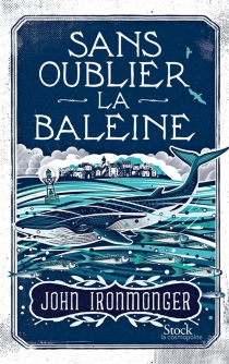 Sans oublier la baleine - J. W.Ironmonger