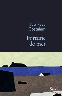 Fortune de mer - Jean-LucCoatalem