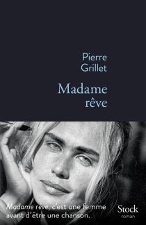 Madame rêve - PierreGrillet