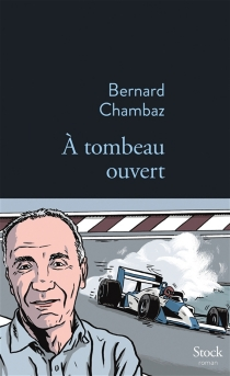 A tombeau ouvert - BernardChambaz