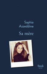 Sa mère - SaphiaAzzeddine