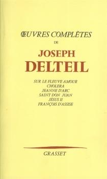 Oeuvres complètes - JosephDelteil