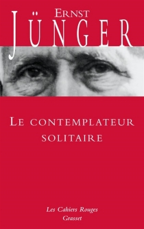 Le contemplateur solitaire - ErnstJünger