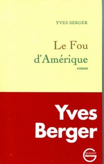 Le fou d'Amérique - YvesBerger