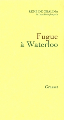 Fugue à Waterloo - René de Obaldia