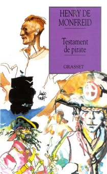Testament de pirate - Henry de Monfreid
