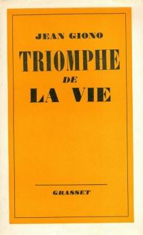 Triomphe de la vie - JeanGiono