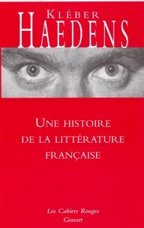 Une histoire de la littérature française - KléberHaedens