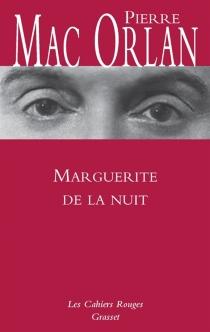 Marguerite de la nuit| Suivi de A l'hôpital Marie-Madeleine - PierreMac Orlan