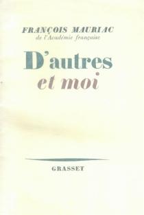 D'autres et moi - FrançoisMauriac