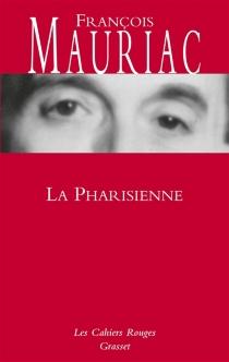 La pharisienne - FrançoisMauriac