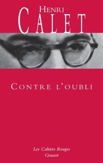 Contre l'oubli - HenriCalet