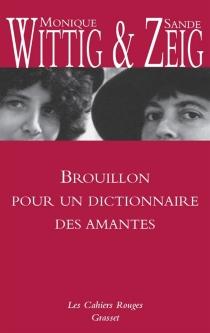 Brouillon pour un dictionnaire des amantes - MoniqueWittig