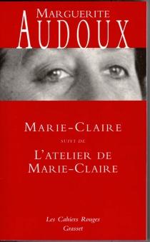 Marie-Claire| Suivi de L'atelier de Marie-Claire : romans - MargueriteAudoux