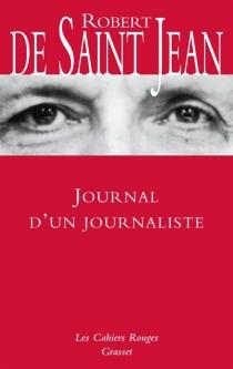 Journal d'un journaliste - Robert deSaint-Jean