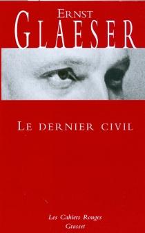 Le dernier civil - ErnstGlaeser