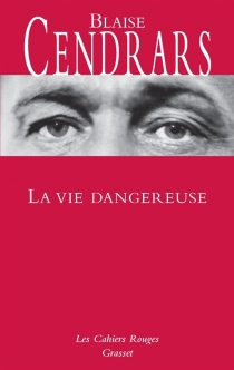 La vie dangereuse - BlaiseCendrars