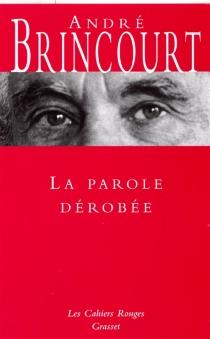 La parole dérobée - AndréBrincourt