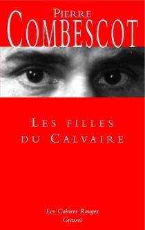 Les filles du calvaire - PierreCombescot