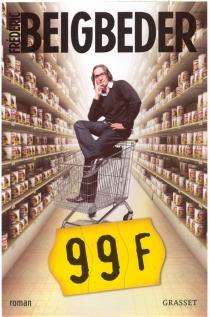 99 francs - FrédéricBeigbeder